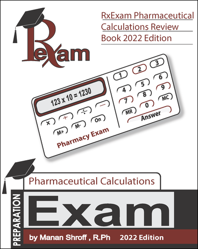 RxExam Pharmaceutical Calculations Review Book 2021 Edition (NAPLEX, FPGEE and PTCE)